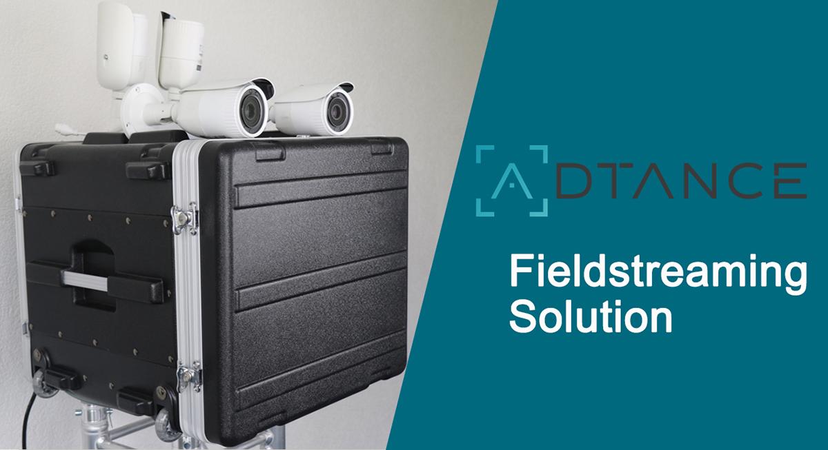 ADTANCE Fieldstreaming Solution
